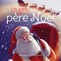 appel pere noel Dominique et Compagnie   Un appel du Père Noël appel pere noel